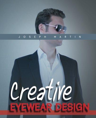 Creative Eyewear Design: Learn How to Design Fashion Sunglasses (Design Eyewear)