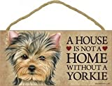 """A House Is Not A Home Without A Yorkie - 5""""x10"""" Wooden Sign"""