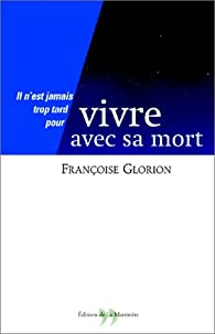 Vivre avec sa mort par Françoise Glorion