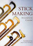 Stick Making: A Complete Course