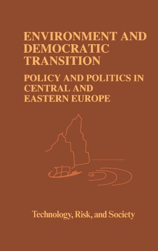 Environment and Democratic Transition:: Policy and Politics in Central and Eastern Europe (Risk, Governance and Society)