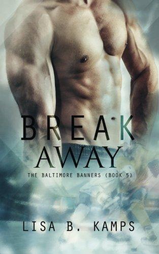 Break Away (The Baltimore Banners) (Volume 5) pdf epub
