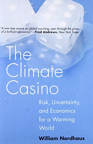 The Climate Casino: Risk, Uncertainty, and Economics for a Warming World [William D. Nordhaus] (Tapa Blanda)