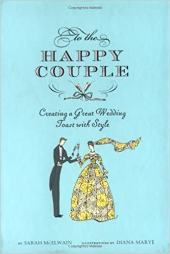 Best Wedding Toasts.To The Happy Couple Creating A Great Wedding Toast With Style