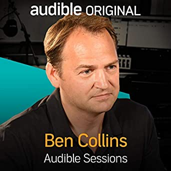 ben collins audible sessions free exclusive interview