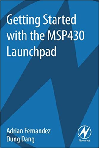 Free downloading of ebooks in pdf format Getting Started with the MSP430 Launchpad PDF FB2 iBook by Adrian Fernandez,Dung Dang