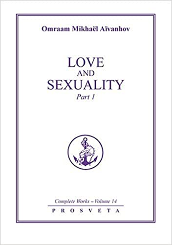 Love and Sexuality (part 1): Aivanhov, Omraam Mikhael: 9782855667409: Amazon.com: Books