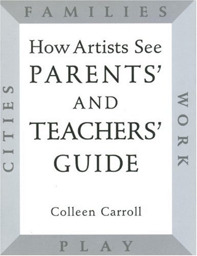 How Artists See: Parents' and Teachers' Guide