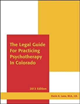 The legal guide for practicing psychotherapy in colorado.