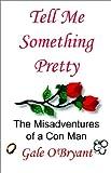 Tell Me Something Pretty, Gale O'Bryant, 0971408645
