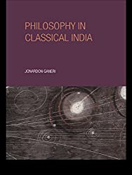 Philosophy in Classical India: An Introduction and Analysis
