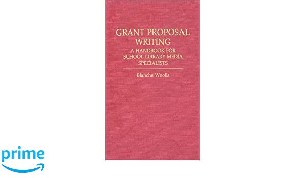 Amazon com: Grant Proposal Writing: A Handbook for School