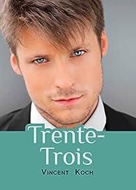 Trente-Trois par Vincent Koch