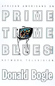 Prime Time Blues: African Americans on Network Television