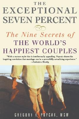 The Exceptional Seven Percent: The Nine Secrets of the Worlds Happiest Couples [EXCEPTIONAL 7 PERCENT -OS] pdf