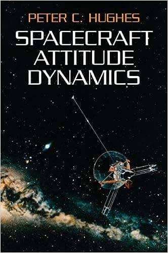 Spacecraft Attitude Dynamics (Dover Books on Aeronautical Engineering)