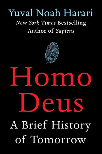 """Homo Deus - A Brief History of Tomorrow"" av Yuval Noah Harari"