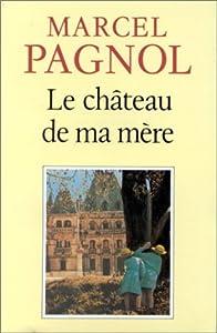 """Afficher """"Souvenirs d'enfance de Marcel Pagnol n° N? 2 Le Château de ma mère"""""""