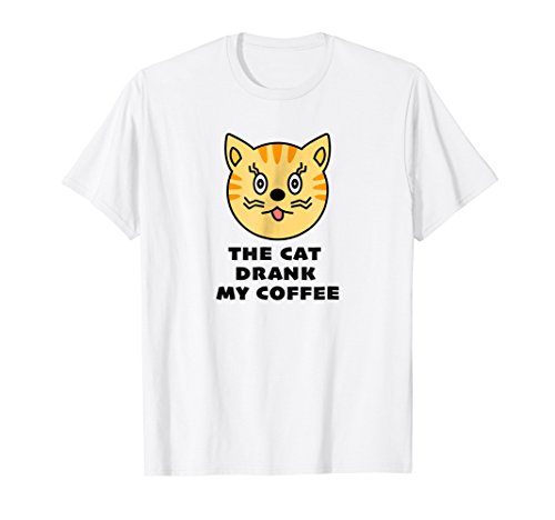 The Cat Drank My Coffee Funny T-Shirt