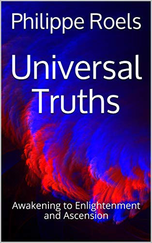 Universal Truths: Awakening to Enlightenment and Ascension (English Edition)