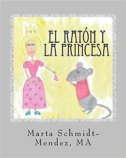 El Raton y La Princesa: Una historia acerca de conquistar el miedo