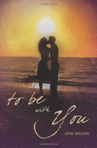 By Opal Mellon To Be With You (The Sunset Series) [Paperback] pdf