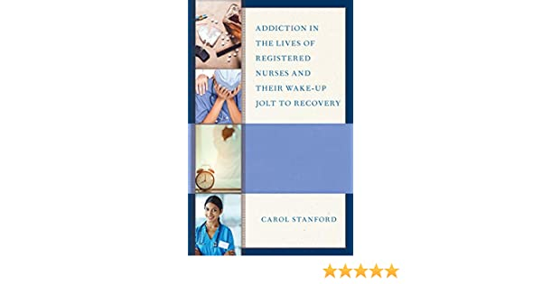 Amazon com: Addiction in the Lives of Registered Nurses and