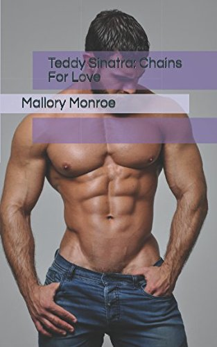 Teddy Sinatra: Chains For Love by Independently published