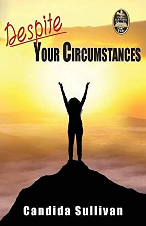 Despite Your Circumstances