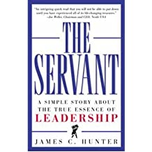 [(The Servant: A Simple Story About the True Essence of Leadership )] [Author: James C. Hunter] [Mar-2000]