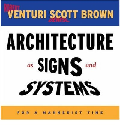 Read Online [(Architecture as Signs and Systems )] [Author: Robert Venturi] [Dec-2004] pdf epub