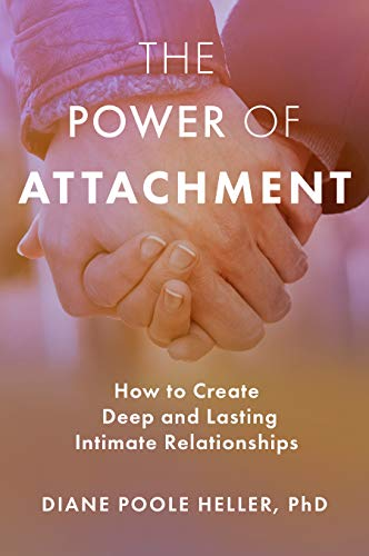 Pdf Self-Help The Power of Attachment: How to Create Deep and Lasting Intimate Relationships