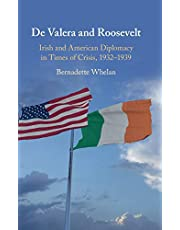 De Valera and Roosevelt: Irish and American Diplomacy in Times of Crisis, 1932–1939