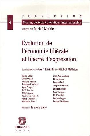 Téléchargement gratuit des livres électroniques au format pdf Evolution de l'économie libérale et liberté d'expression PDF CHM by Alain Kiyindou,Michel Mathien,Pierre Albert
