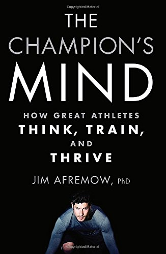 Download The Champion's Mind: How Great Athletes Think, Train, and Thrive pdf