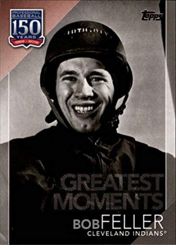 2019 Topps 150 Years of Baseball Greatest Moments #GM-6 Bob Feller Cleveland Indians MLB Baseball Trading Card