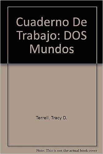 Book Cuaderno De Trabajo: DOS Mundos by Tracy D. Terrell (1999-09-01)