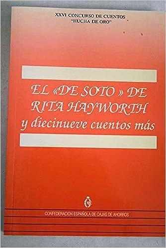 El De Soto de Rita Hayworth y diecinueve cuentos más: 9788475806365: Amazon.com: Books