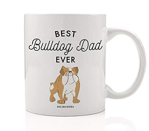 Best Bulldog Dad Ever Coffee Mug Gift Idea Daddy Father Loves Rescued Tan English Bulldog Family Pet Dog Shelter Adopted Puppy 11oz Ceramic Tea Cup Birthday Father's Day Present by Digibuddha DM0486