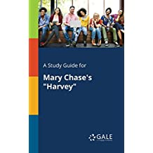 "A Study Guide for Mary Chase's ""Harvey"""