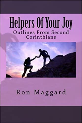 Helpers Of Your Joy: Outlines From Second Corinthians