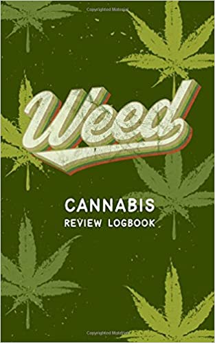 Weed Cannabis Review Logbook Blank Guided Medical Or Recreational Marijuana Strain Review Journal Or Notebook For A Weed Connoisseur Publishing Generic 9781079047844 Amazon Com Books