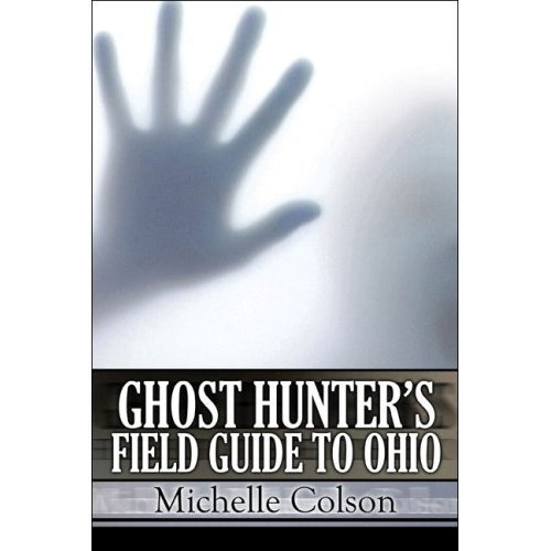 Ghost Hunter's Field Guide To Ohio -