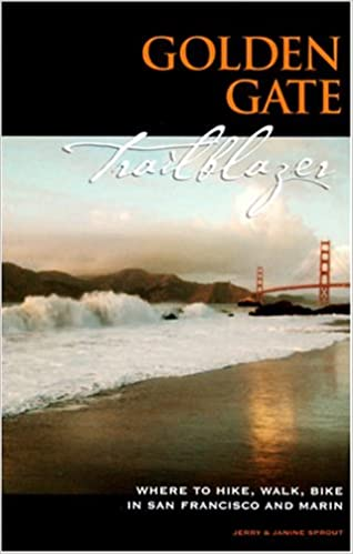 Golden gate trailblazer where to hike walk and bike in san golden gate trailblazer where to hike walk and bike in san francisco and marin jerry sprout janine sprout 9780967007274 amazon books fandeluxe Gallery