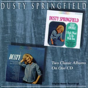 Dusty Springfield Stay Awhile I Only Want To Be With
