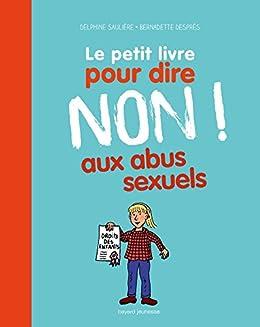 Amazon Com Le Petit Livre Pour Dire Non Aux Abus Sexuels