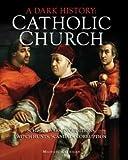 Dark History: Catholic Church