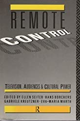 Remote Control: Television, Audiences and Cultural Power