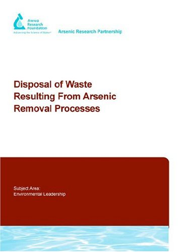 Disposal of Waste Resulting from Arsenic Removal Processes (Awwarf Report S)