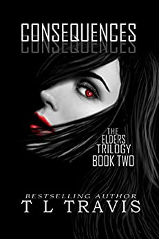 Consequences (The Elders Trilogy Book 2) by [Travis, TL]